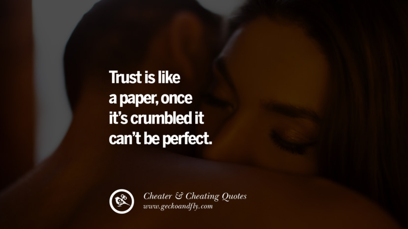 Trust is like a paperonce it's crumbled it can't be perfect. best tumblr quotes instagram pinterest Inspiring cheating men cheater boyfriend liar husband