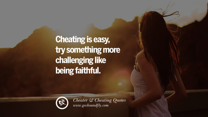 Cheating is easytry something more challenging like being faithful. best tumblr quotes instagram pinterest Inspiring cheating men cheater boyfriend liar husband