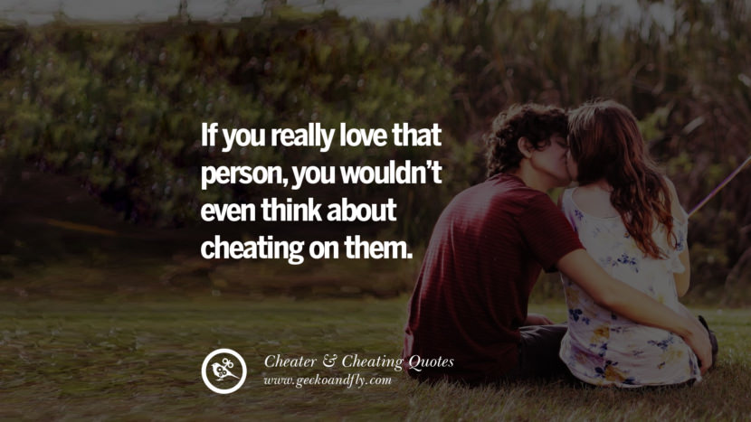 If you really love that personyou wouldn't even think about cheating on them. best tumblr quotes instagram pinterest Inspiring cheating men cheater boyfriend liar husband