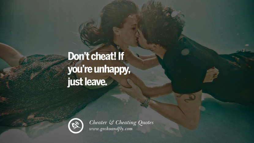 Don't cheat! If you're unhappyjust leave. best tumblr quotes instagram pinterest Inspiring cheating men cheater boyfriend liar husband