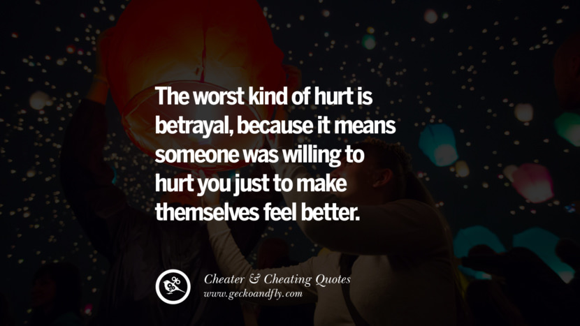 The worst kind of hurt is betrayalbecause it means someone was willing to hurt you just to make themselves feel better. best tumblr quotes instagram pinterest Inspiring cheating men cheater boyfriend liar husband