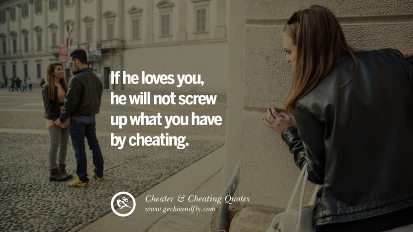 If he loves youhe will not screw up what you have by cheating. best tumblr quotes instagram pinterest Inspiring cheating men cheater boyfriend liar husband